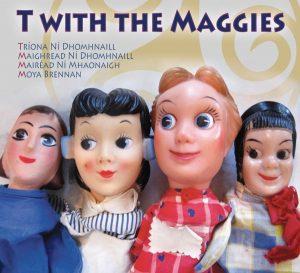 2010 - T with the Maggies - Mairéad Ní Mhaonaigh, Moya Brennan, Tríona Ní Dhomhnaill and Maighread Ní Dhomhnaill